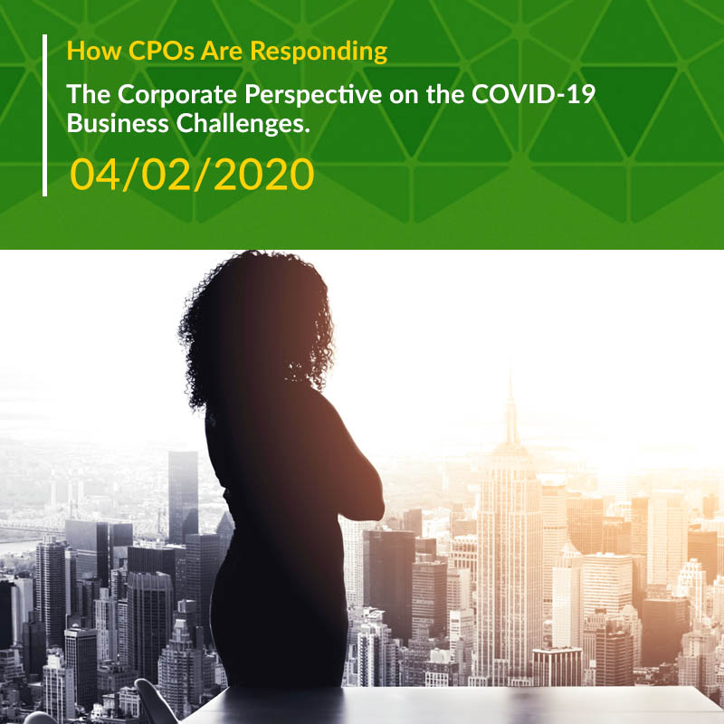 How CPOs Are Responding: The Corporate Perspective on the COVID-19 Business Challenges