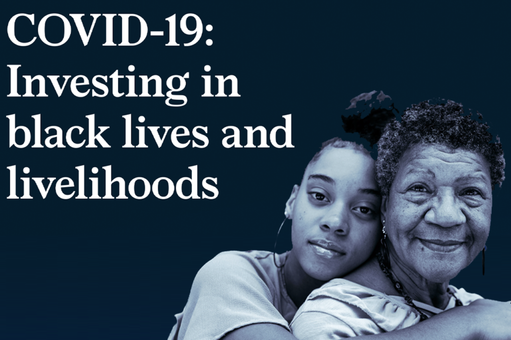 COVID-19: Investing in Black Lives and Livelihoods