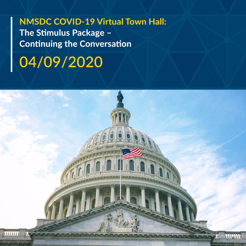 NMSDC COVID-19 Virtual Town Hall: The Stimulus Package – Continuing the Conversation
